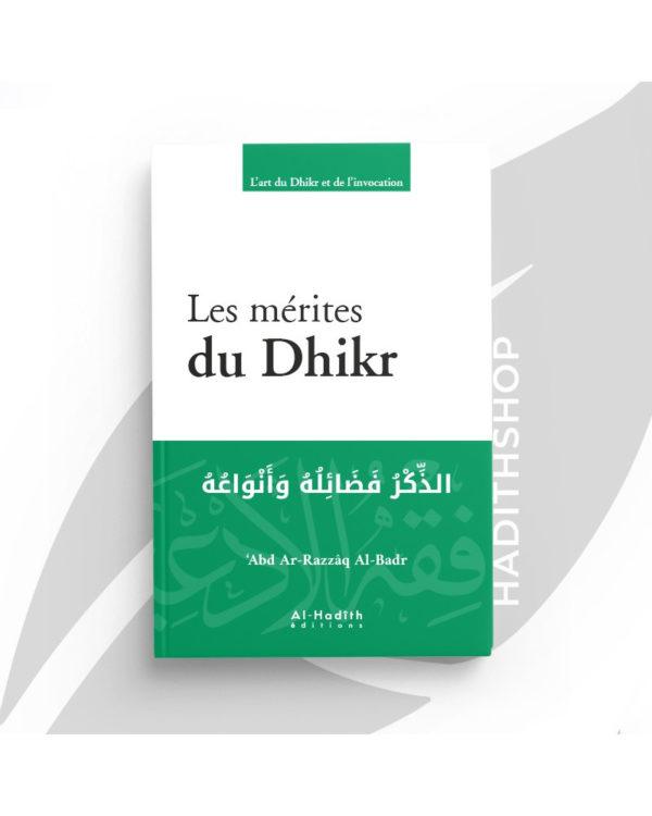 les-merites-du-dhikr-abd-ar-razzaq-al-badr-editions-al-hadith