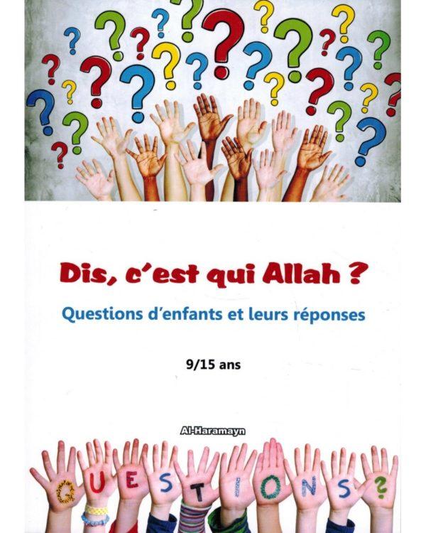 dis-c-est-qui-allah-questions-d-enfants-et-leurs-reponses-9-15-ans-al-haramayn