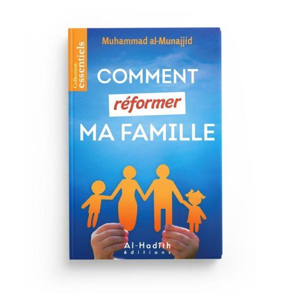 comment-reformer-ma-famille-muhammad-al-munajjid-edition-al-hadith